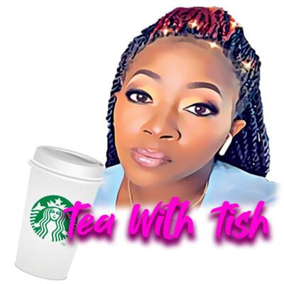 Tea with Tish