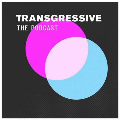 Transgressive: The Podcast
