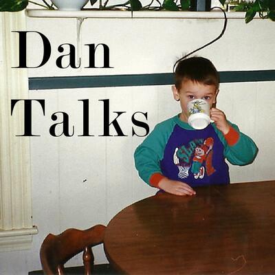Dan Talks