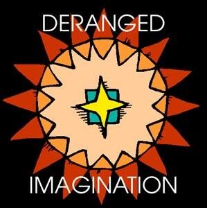 Deranged Imagination