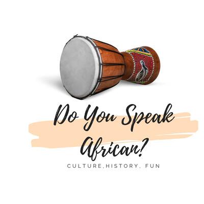 Do You Speak African?