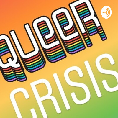 Queer Crisis
