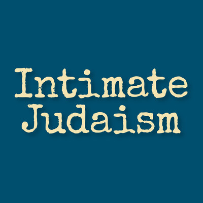 Intimate Judaism: A Jewish Approach to Intimacy, Sexuality, and Relationships