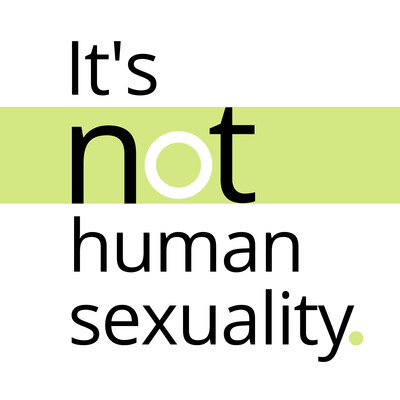 It's Not Human Sexuality