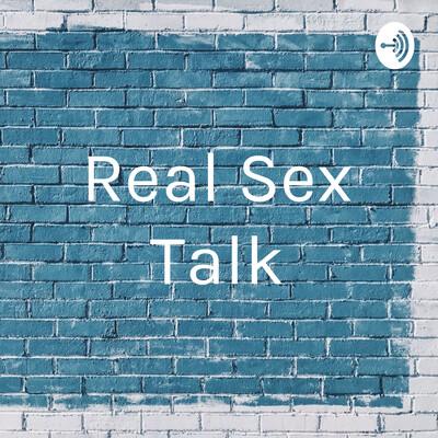 Real Sex Talk