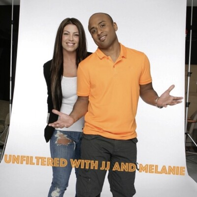 Unfiltered with JJ and Melanie