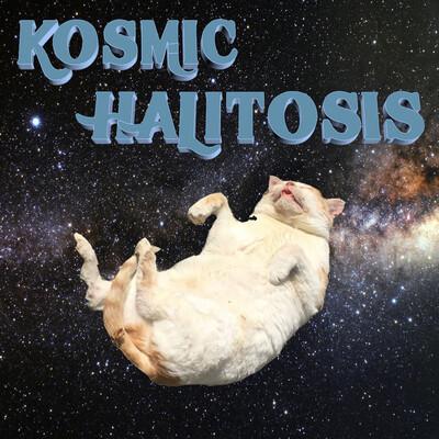 Kosmic Halitosis