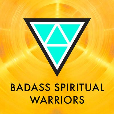 Badass Spiritual Warriors