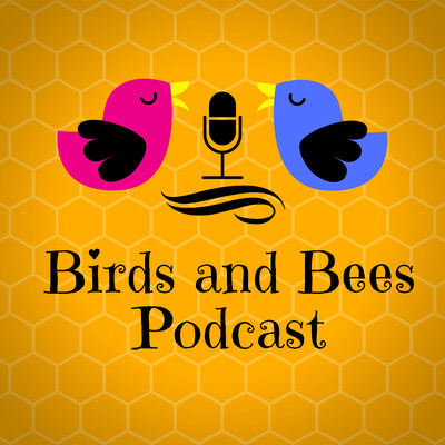 Birds and Bees Podcast