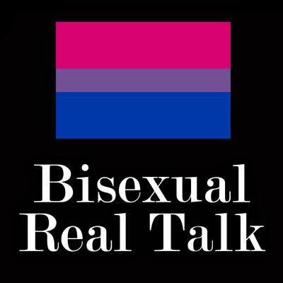 Bisexual Real Talk