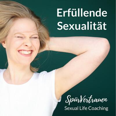 Erfüllende Sexualität - SpürVertrauen Podcast für deinen Sex