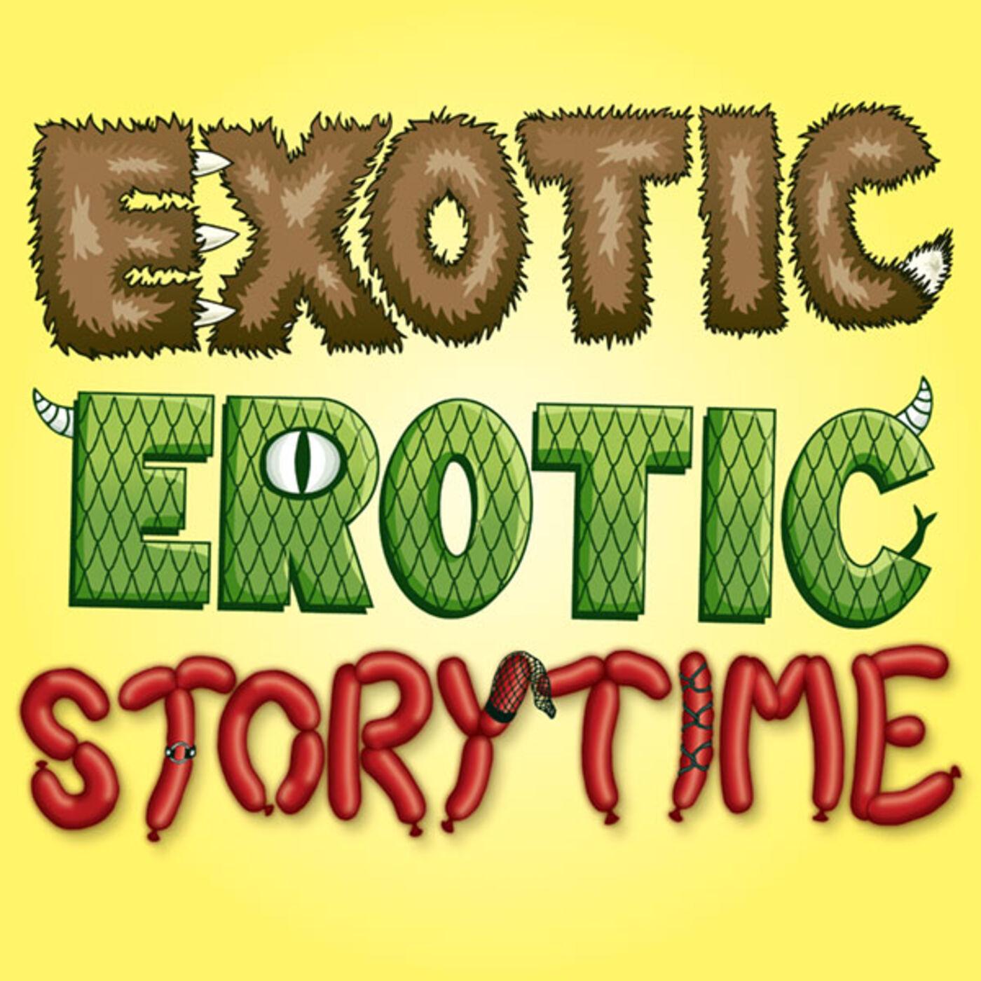 Exotic Erotic Storytime