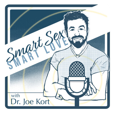 Smart Sex, Smart Love with Dr Joe Kort