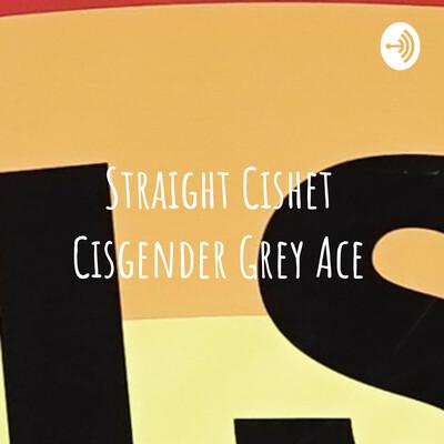 Straight Cishet Cisgender Grey Ace