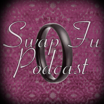 Swap Fu Podcast