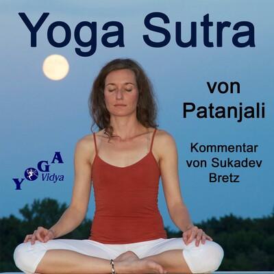 Patanjali Yoga Sutra mit Kommentaren von Sukadev Bretz