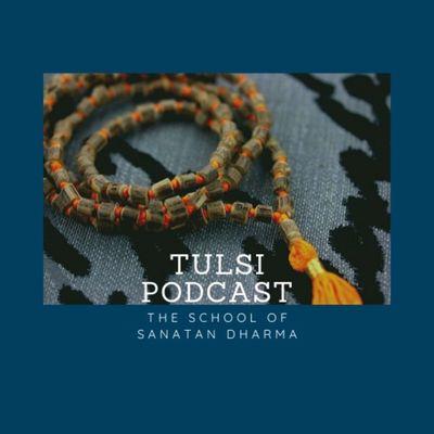 Tulsi Podcast