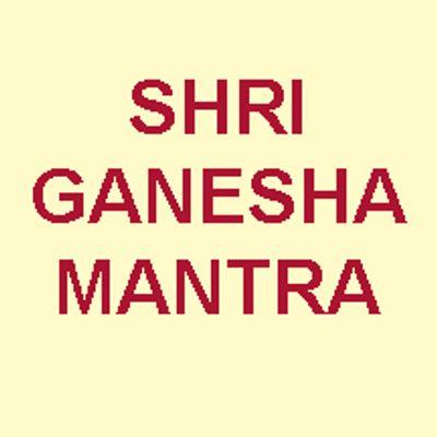 Shri Ganesha Mantra