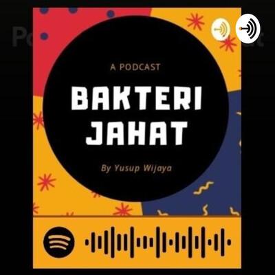 Podcast Bakteri Jahat
