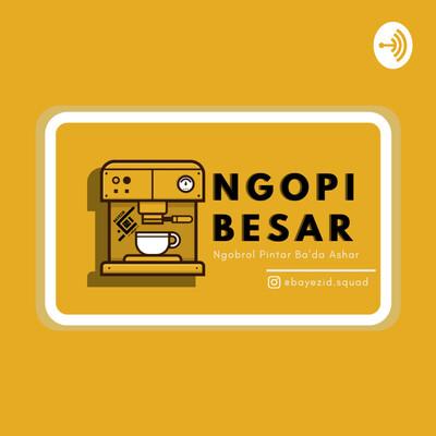 Ngopi Besar Podcast