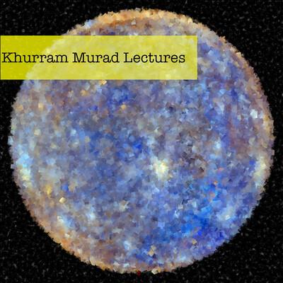 Khurram Murrad Lectures