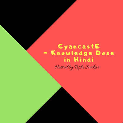 GyacastE- Knowledgeable Dose in Hindi