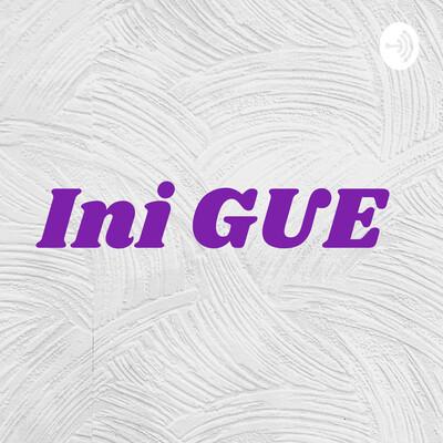 Ini GUE