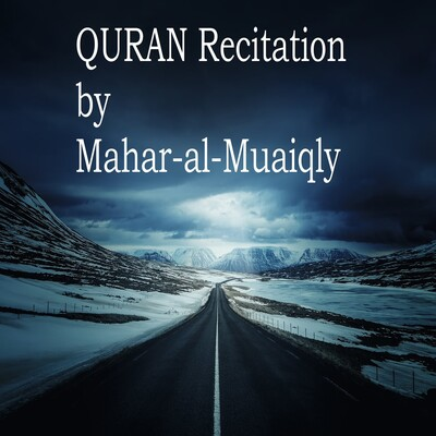 Recitation of the HOLY QURAN by Mahar-al-Muaiqly