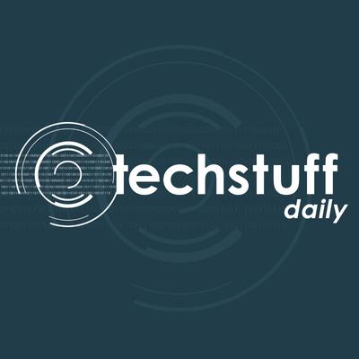 TechStuff Daily