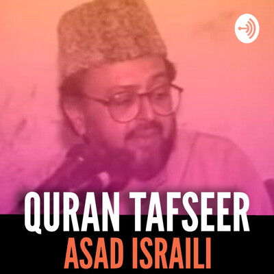 Asad Israili (Quran Tafseer and Seerah)