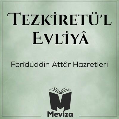 Tezkiretül Evliya - Feridüddin Attar Hazretleri - Meviza