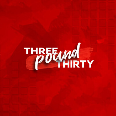 Three Pound Thirty Podcast