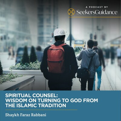 Spiritual Counsel: Wisdom on Turning to God from the Islamic Tradition