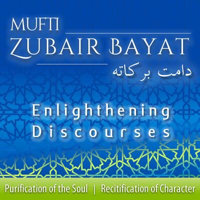 Mufti Zubair Bayat :: Spiritual Guidance, Islah, Reformation, Ihsan Podcast