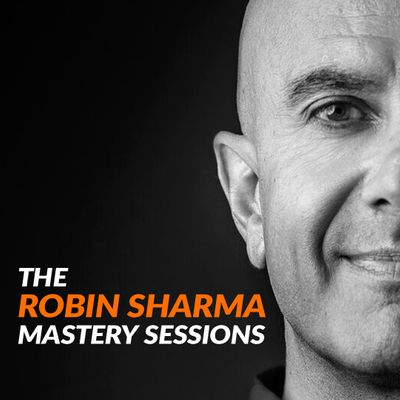 The Robin Sharma Mastery Sessions
