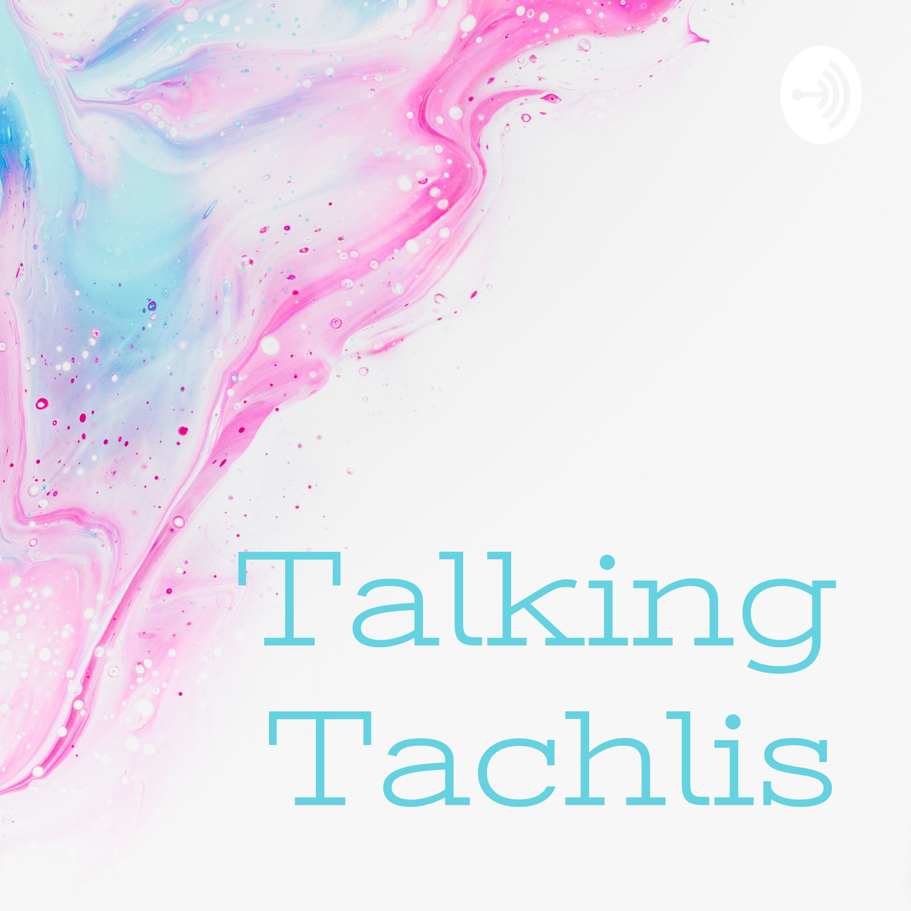 Talking Tachlis