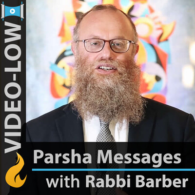 Parsha Messages (Video-LOW)
