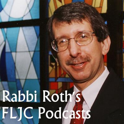 Rabbi Roth's FLJC Podcasts
