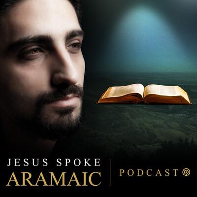 Jesus Spoke Aramaic
