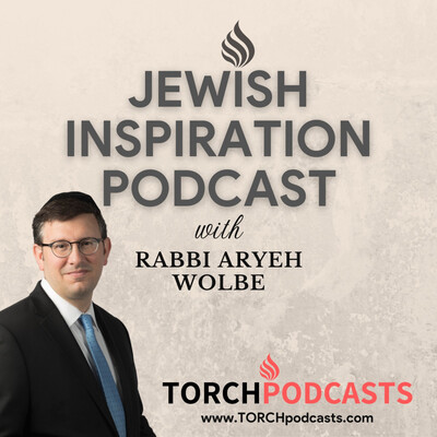 Jewish Inspiration Podcast - Rabbi Aryeh Wolbe