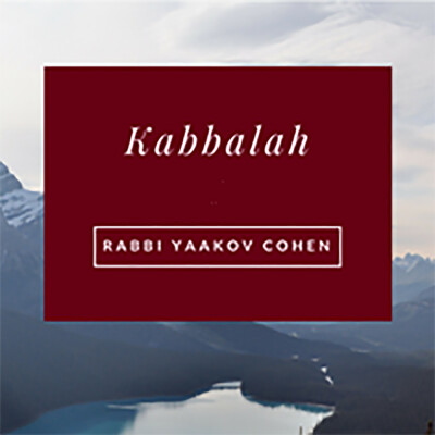 Kabbalah Zohar Study with Rabbi Yaakov Cohen