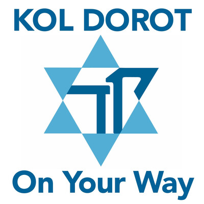 Kol Dorot On Your Way