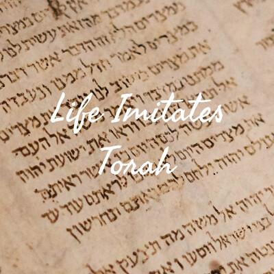 Life Imitates Torah
