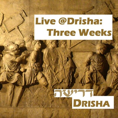 Live @ Drisha: The Three Weeks