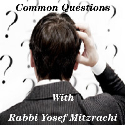 Common Questions with Rabbi Mitzrachi