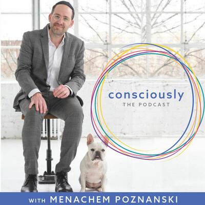 Conscious(ly) with Menachem Poznanski