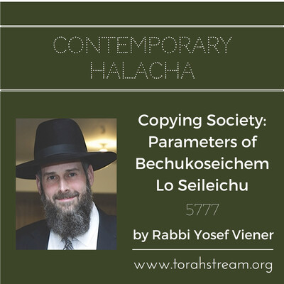 Copying Society: Parameters of Bechukoseichem Lo Seileichu, 5777