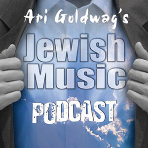 Ari Goldwag's Jewish Music Podcast