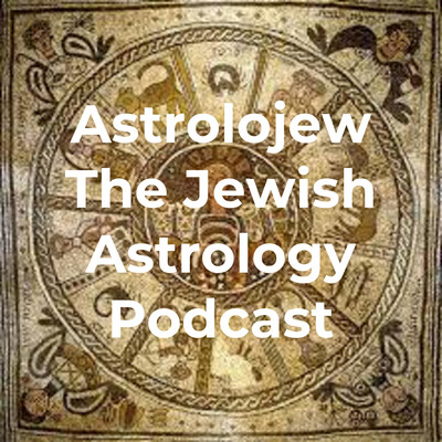 Astrolojew The Jewish Astrology Podcast