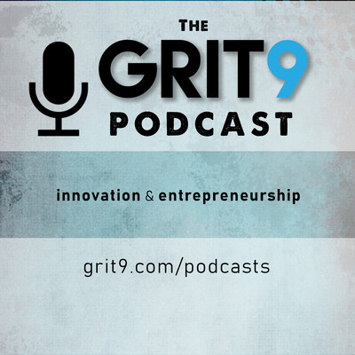 Grit9 Podcast - Innovation, Education, and Entrepreneurship